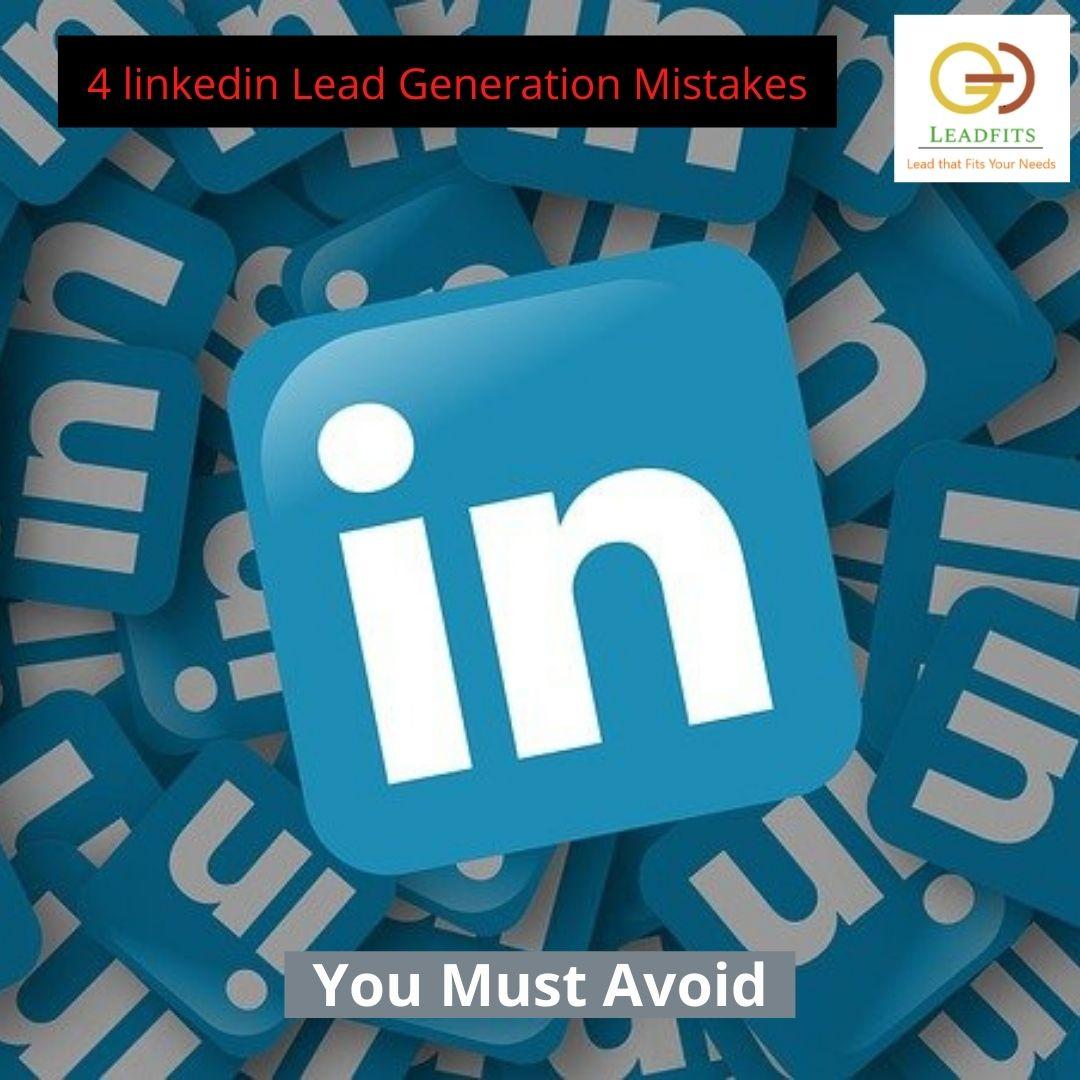 4 linkedin Lead Generation Mistakes